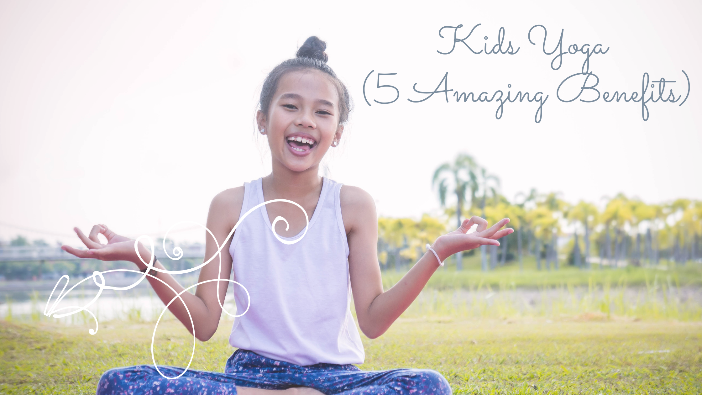 Kids Yoga Benefits blog expert advice Australia girl sitting grass